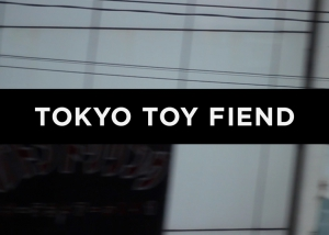 Editing: Tokyo Toy Fiend YouTube Intro.